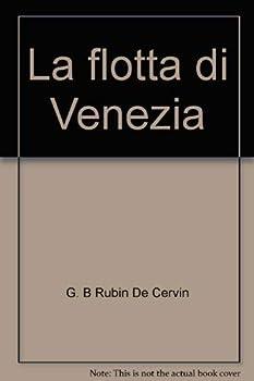 Paperback La flotta di Venezia: Navi e barche della Serenissima = The Venetian fleet : ships and boats of the Venetian Republic (Italian Edition) [Italian] Book
