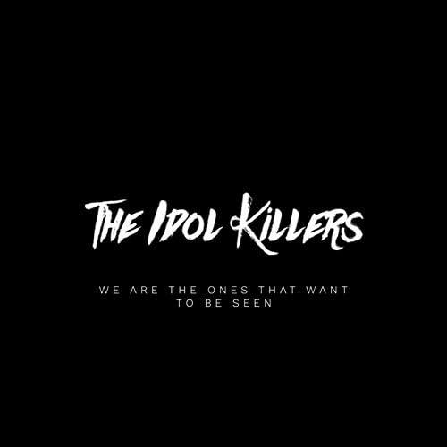 The Idol Killers