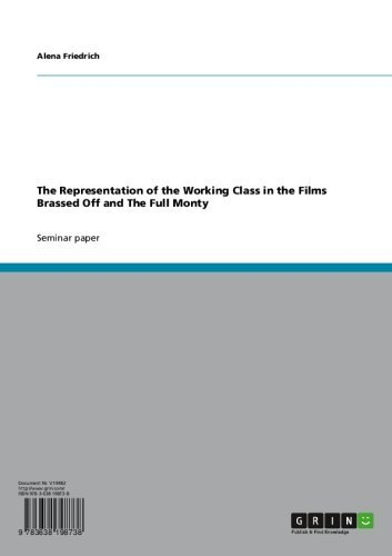 The Representation of the Working Class in the Films Brassed Off and The Full Monty (English Edition)
