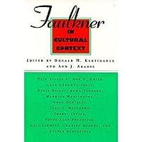 Faulkner in Cultural Context: Faulkner and Yoknapatawpha, 1995 (Faulkner & Yoknapatawpha)