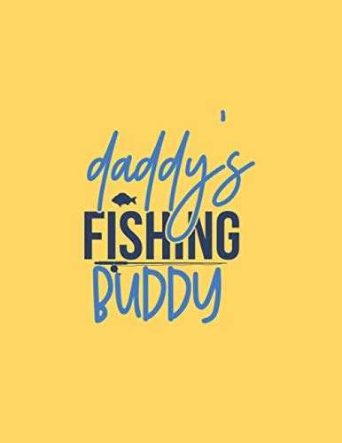 daddys fishing buddy: Fishing Journal logbook 8,5x11 inch,102 Page Gift for :young girl friend ghost boys student dad daughter teacher grandma girls ... uncle man mom old wife husband girlfriend
