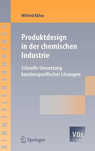 Produktdesign in der chemischen Industrie: Schnelle Umsetzung kundenspezifischer Lösungen (VDI-Buch)