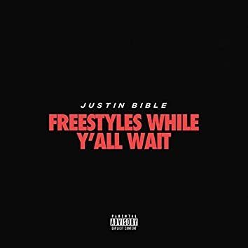 Freestyles While Y'all Wait
