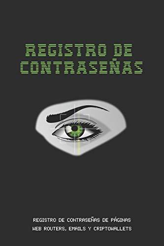 REGISTRO DE CONTRASEÑAS: CUADERNO DE CONTRASEÑAS DE INTERNET,...