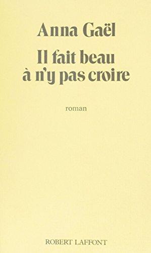 Il fait beau à ne pas y croire (French Edition)