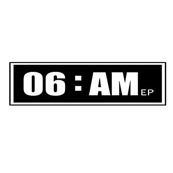 06 : AM EP