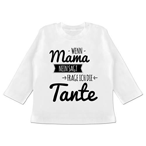 Sprüche Baby - Wenn Mama Nein SAGT frag ich die Tante - 3/6 Monate - Weiß - babyshirts mit sprüchen - BZ11 - Baby T-Shirt Langarm