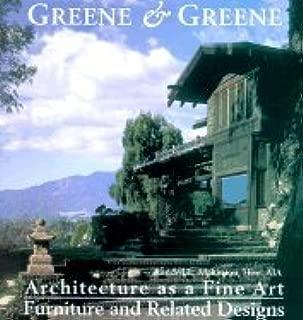 Greene & Greene Architecture As a Fine Art Furniture & Related Desighs [PB,2001]
