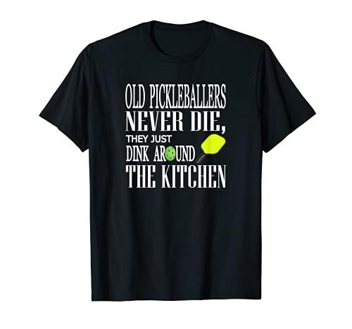 Funny Pickleball Old Pickleballers Never Die T-Shirt