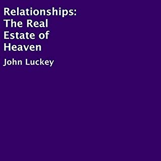 Relationships: The Real Estate of Heaven audiobook cover art
