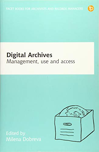 Digital Archives: Management, access and use