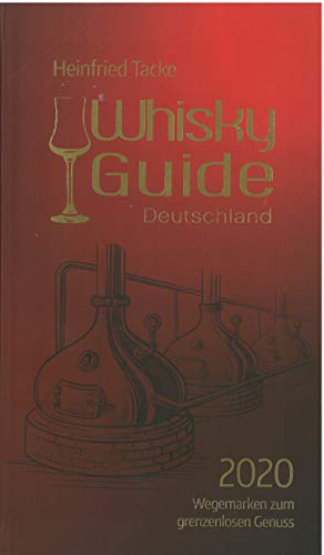 Whisky Guide Deutschland 2020: Wegemarken zum grenzenlosen Genuss