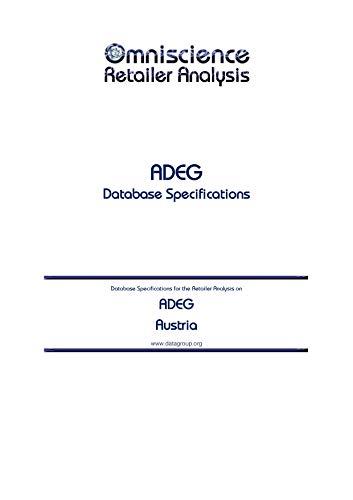 ADEG - Austria: Retailer Analysis Database Specifications (Omniscience Retailer Analysis - Austria Book 2441) (English Edition)
