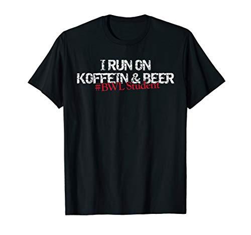 Betriebswirtschaft - Lustiger Spruch - BWL Studenten T-Shirt