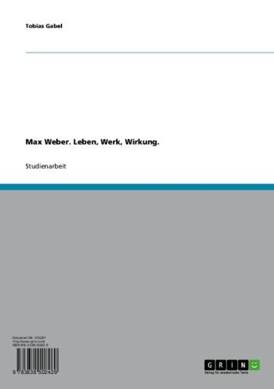 舗装する海洋不倫Max Weber. Leben, Werk, Wirkung. (German Edition)
