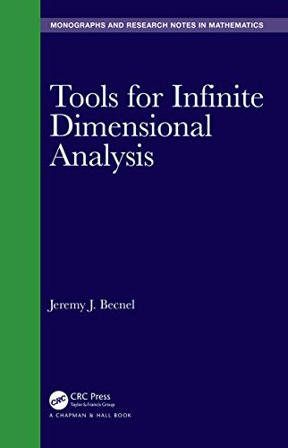 Tools for Infinite Dimensional Analysis (Chapman & Hall/CRC Monographs and Research Notes in Mathematics) (English Edition)