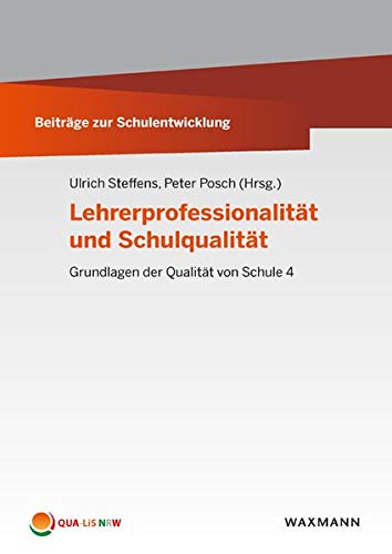Lehrerprofessionalität und Schulqualität (Beiträge zur Schulentwicklung)