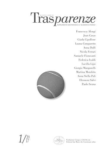 Trasparenze 1/2017. Dedicato interamente a Giorgio Bassani (Trasparenze Nuova Serie Vol. 1)