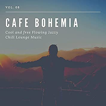 Cafe Bohemia - Cool And Free Flowing Jazzy Chill Lounge Music, Vol. 08