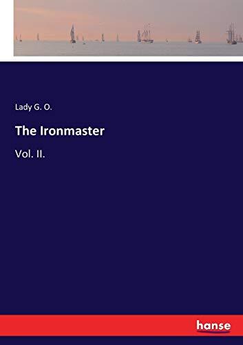 The Ironmaster: Vol. II.