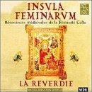 Insula Feminarum - Resonances M?i?ales de la F?init?Celte (Sounds of Medieval Celts) by unknown (1999-05-11)
