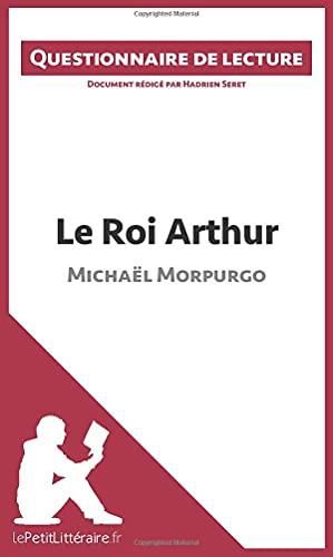 Le Roi Arthur de Michaël Morpurgo: Questionnaire de lecture