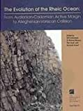 The Evolution of the Rheic Ocean: From Avalonian-Cadomian Active Margin to Alleghenian-Variscan Collision (Geological Society of America Special Paper)