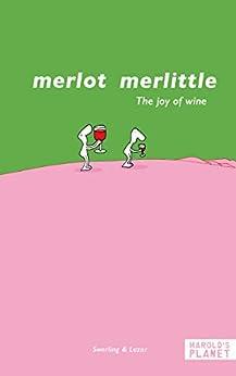 Merlot merlittle: The joy of wine (English Edition) di [Ralph Lazar, Lisa Swerling]