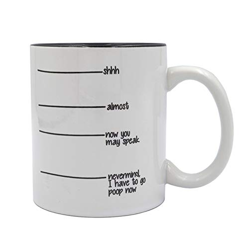 Shh Almost Now You May Speak Nevermind I Have To Go Poop Now Funny Coffee Mug Gift for Friends 11 oz...