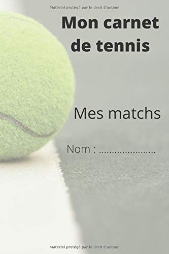 Carnet de match de tennis: Un carnet pour faire un suivi de ses matchs de tennis