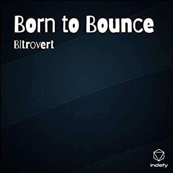Born to Bounce