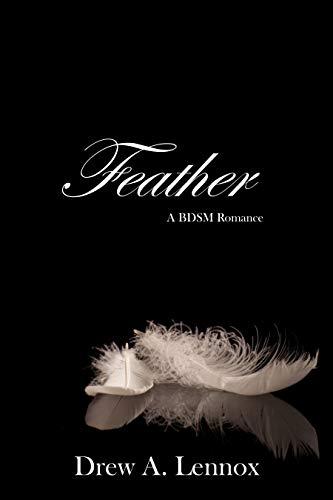 Feather: A BDSM Romance (Discovering BDSM Book 2)