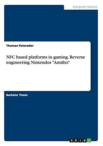 NFC based platforms in gaming. Reverse engineering Nintendos