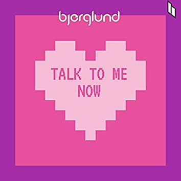 Talk To Me Now