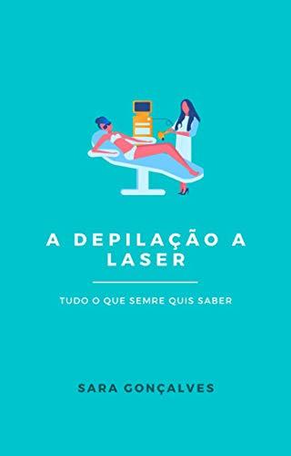 A Depilação a Laser