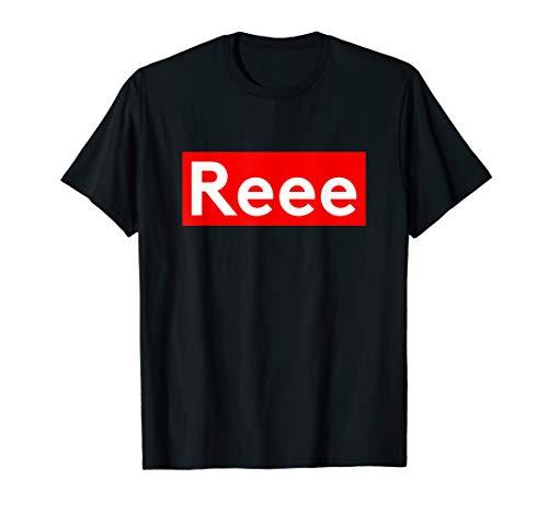 Reee Meme - Dank Meme Gamer Gift For Men Boys / Girls REEEE T-Shirt