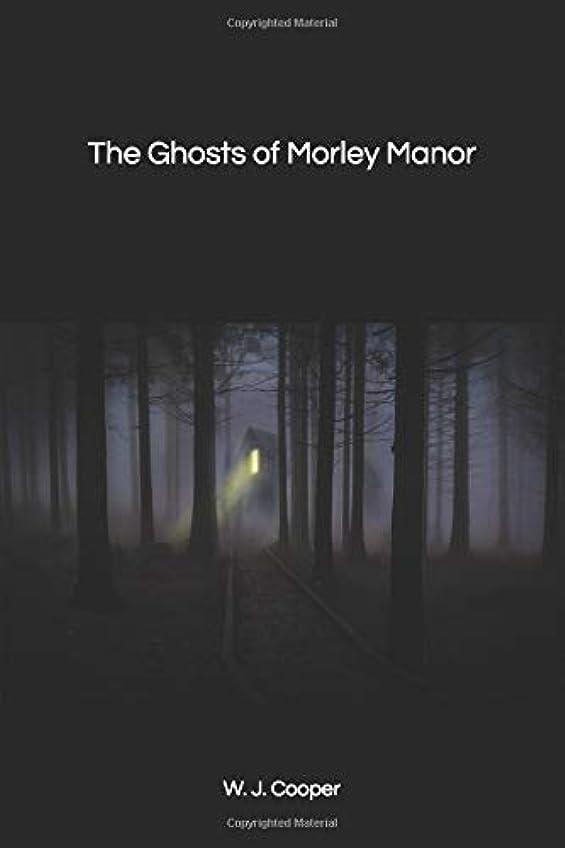 愛されし者評論家がんばり続けるThe Ghosts of Morley Manor