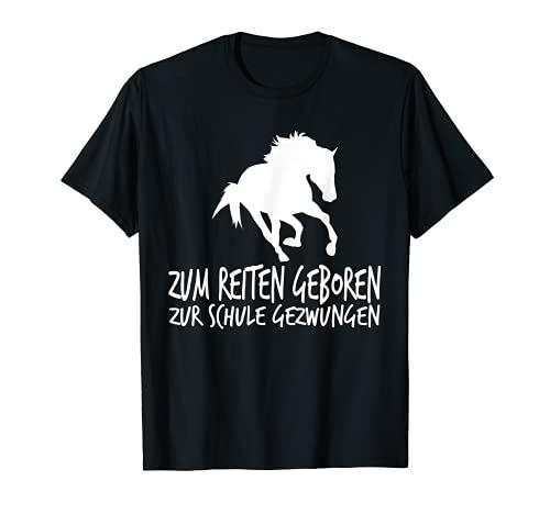 Zum Reiten Geboren Zur Schule Gezwungen Reiter Pferd T-Shirt T-Shirt