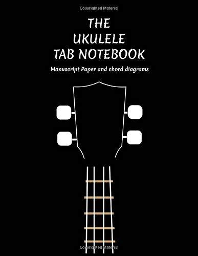 The Ukulele Tab Notebook: Manuscript Paper and chord diagrams