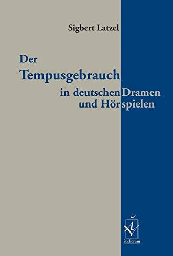 Der Tempusgebrauch in deutschen Dramen und Hörspielen