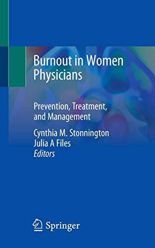 Burnout in Women Physicians: Prevention, Treatment, and Management
