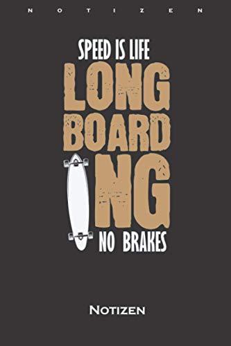Longboard hat keine Bremsen Notizbuch: Liniertes Notizbuch für Freunde des gemütlichen Skatens