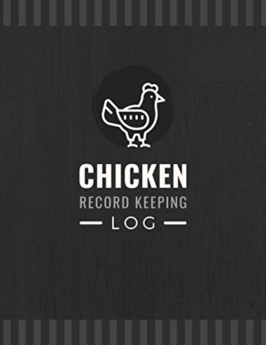 Chicken Record Keeping Log: Poultry Farming Organizer to Track Egg Production, Feed Usage, Health Records, Incubation, Expenses & More | Chicken Management Notebook For Flock Owners & Breeders