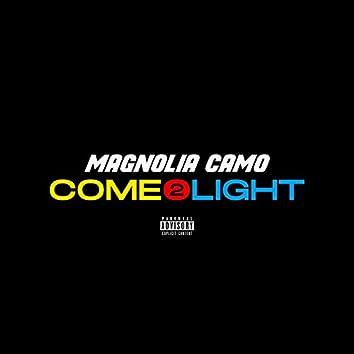 Come 2 Light