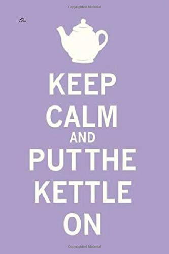 Tea lined notebook journal .Keep calm and put the kettle on gift