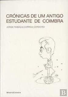 Crónicas de um Antigo Estudante de Coimbra