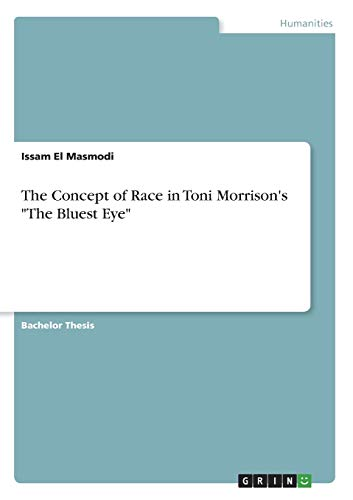 """The Concept of Race in Toni Morrison's """"The Bluest Eye"""""""