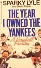 The Year I Owned the Yankees by Sparky Lyle (1991-03-01)