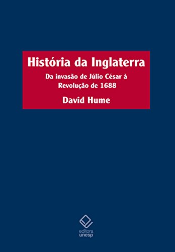 História da Inglaterra - 2ª edição: Da invasão de Júlio César à Revolução de 1688