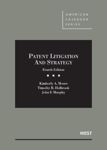Patent Litigation and Strategy (American Casebook Series)